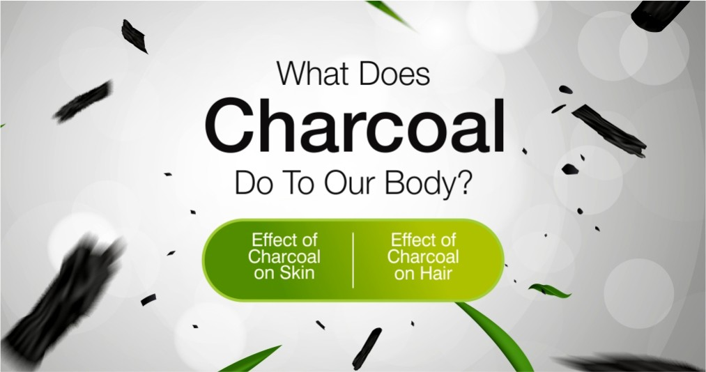 What Does Charcoal Do To Our Body?