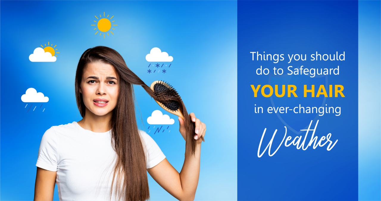 Things You should Do to safeguard Your Hair in ever-changing weather